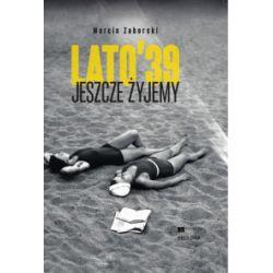 Jeszcze żyjemy. Lato '39 - Marcin Zaborski - Książka Pozostałe