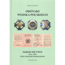 Odznaki Wojska Polskiego. Szkolnictwo 1914-1939. Inne odznaki pamiątkowe - Zdzisław Sawicki - Książka