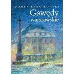 Gawędy warszawskie. Część 2 - Marek Kwiatkowski - Książka Zagraniczne