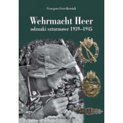 Wehrmacht Heer odznaki szturmowe 1939-1945 - Grzegorz Grześkowiak - Książka