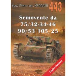 Tank Power. Volume CLXXXIII 443. Semovente da 75/32-34-46, 90/53, 105/25 - Janusz Ledwoch - Książka