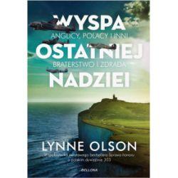 Wyspa ostatniej nadziei (oprawa twarda, 700 stron, rok wydania 2017) - Lynne Olson - Książka