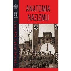 Anatomia nazizmu - praca zbiorowa - Książka Pozostałe