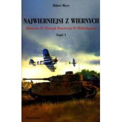 Najwierniejsi z wiernych. Historia 12.Dywizji - Hubert Meyer - Książka Zagraniczne