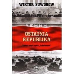 Ostatnia republika - Wiktor Suworow - Książka Pozostałe