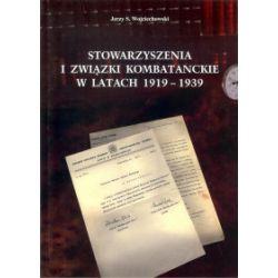 Stowarzyszenia i związki kombatanckie w latach 1919-1939 - Jerzy Wojciechowski - Książka Zagraniczne