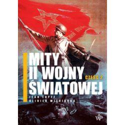 Mity II Wojny Światowej, część 2 - Jean Lopez, Olivier Wieviorka - Książka Pozostałe