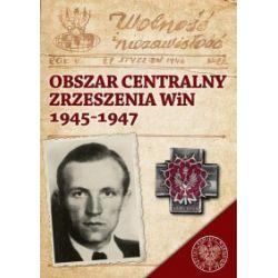 Obszar Centralny Zrzeszenia WiN 1945-1947 - praca zbiorowa - Książka Pozostałe