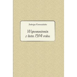 Jadwiga Karwasińska. Wspomnienia z lata 1914 roku - Barbara Kłosowicz-Krzywicka, Agata Zawiszewska - Książka Pozostałe