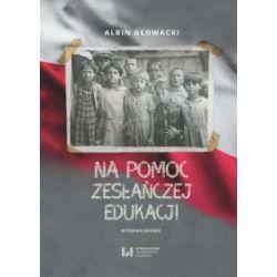 Na pomoc zesłańczej edukacji - Albin Głowacki - Książka Pozostałe