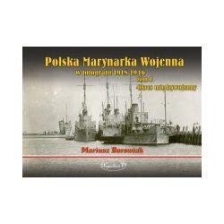 Polska Marynarka Wojenna w fotografii. Tom 1. Okres międzywojenny - Mariusz Borowiak - Książka Zagraniczne
