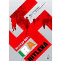 IRA Hitlera. Pakt Trzecia Rzesza - Irlandzka Armia Republikańska - Radosław Golec - Książka