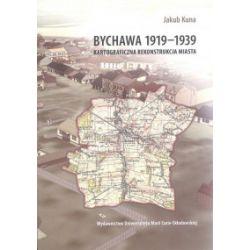 Bychawa 1919-1939. Kartograficzna rekonstrukcja miasta (oprawa miękka, 238 stron, rok wydania 2018) - Jakub Kuna - Książka