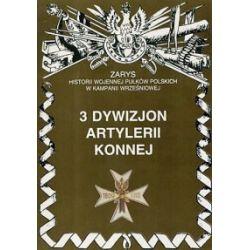 3 Dywizjon Artylerii Konnej - Piotr Zarzycki - Książka Pozostałe