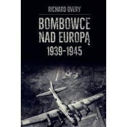 Bombowce nad Europą 1939-1945 - Richard Overy - Książka
