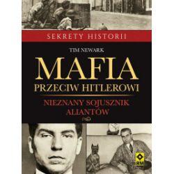 Mafia przeciw Hitlerowi - Tim Newark - Książka
