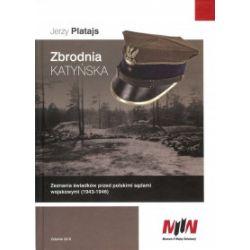 Zbrodnia katyńska. Zeznania świadków przed polskimi sądami wojskowymi (1943–1946) - Jerzy Platajs - Książka Pozostałe