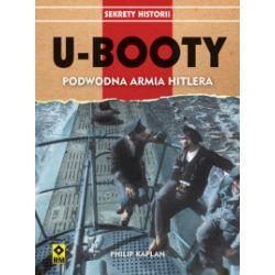 Podwodna armia Hitlera. U-Booty. Wydanie II - Philip Kaplan - Książka Zagraniczne