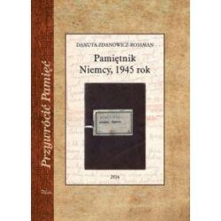 Pamiętnik. Niemcy, 1945 rok - Danuta Zdanowicz-Rossman - Książka