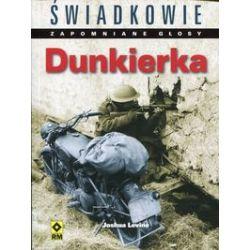 Świadkowie. Zapomniane głosy Dunkierka - Joshua Levine - Książka Zagraniczne
