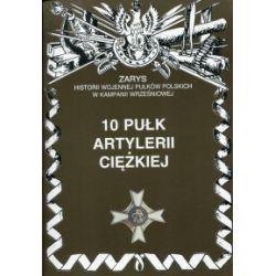 10 Pułk Artylerii Ciężkiej - Piotr Zarzycki - Książka