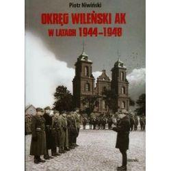 Okręg Wileński AK w latach 1944-1948 - Piotr Niwiński - Książka