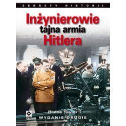 Inżynierowie. tajna armia Hitlera - Taylor Blaine - Książka