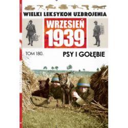 Wielki Leksykon Uzbrojenia. Wrzesień 1939. Tom 180. Psy i gołębie - praca zbiorowa - Książka
