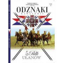 Wielka Księga Kawalerii Polskiej 1918-1939. Tom 16. Odznaki Kawalerii. 5 Pułk Ułanów - praca zbiorowa - Książka