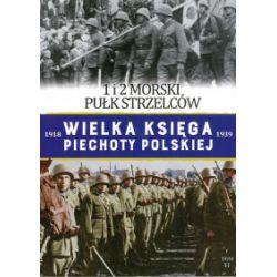 Wielka Księga Piechoty Polskiej. Tom 41. 1 i 2 Morski Pułk Strzelców - praca zbiorowa - Książka