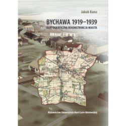 Bychawa 1919-1939. Kartograficzna rekonstrukcja miasta (oprawa miękka, 198 stron, rok wydania 2018) - Jakub Kuna - Książka