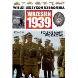 Wielki Leksykon Uzbrojenia. Wrzesień 1939. Tom 154. Polskie mapy wojskowe - praca zbiorowa - Książka