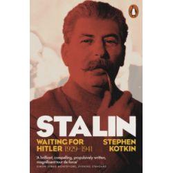 Stalin Waiting for Hitler 1929-1941 - Stephen Kotkin - Książka