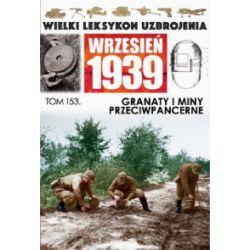 Wielki Leksykon Uzbrojenia. Wrzesień 1939. Tom 153. Granaty i miny przeciwpancerne - praca zbiorowa - Książka