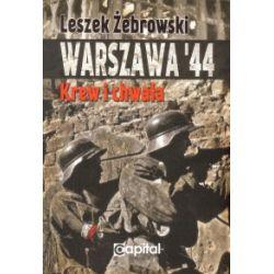 Warszawa 44. Krew i chwała - Leszek Żebrowski - Książka Historia powszechna