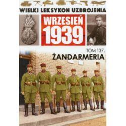 Wielki Leksykon Uzbrojenia. Wrzesień 1939. Tom 137. Żandarmeria - praca zbiorowa - Książka Historia powszechna