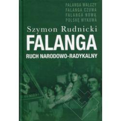 Falanga. Ruch narodowo-radykalny - Szymon Rudnicki - Książka Historia powszechna