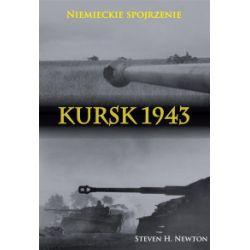 Kursk 1943. Niemieckie spojrzenie - Steven H. Newton - Książka Historia powszechna