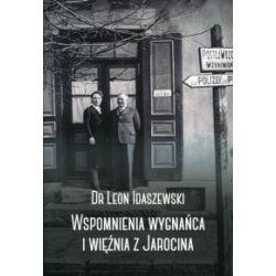 Wspomnienia wygnańca i więźnia z Jarocina - Leon Idaszewski - Książka Historia powszechna