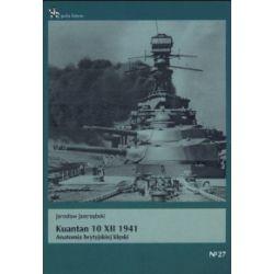 Kuantan 10 XII 1941. Anatomia brytyjskiej klęski - Jarosław Jastrzębski - Książka Historia powszechna