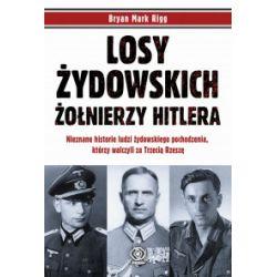 Losy żydowskich żołnierzy Hitlera - Bryan Mark Rigg - Książka Pozostałe
