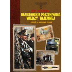 Nazistowskie poszukiwania wiedzy tajemnej. I pogoń za mroczną utopią - Igor Witkowski - Książka Historia powszechna