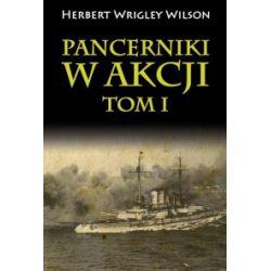 Pancerniki w akcji. Tom 1 - Herbert Wrigley Wilson - Książka Historia powszechna