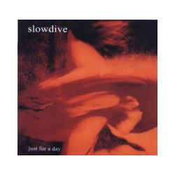 Just For A Day. CD - Slowdive - Płyta CD Pozostałe