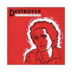 City Of Daughters. CD - Destroyer - Płyta CD