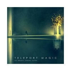 Po drugiej stronie lustra. CD - Teleport Magic - Płyta CD