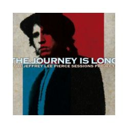 The Journey Is Long. CD - Jeffrey Lee Pierce Sessions Project, The - Płyta CD