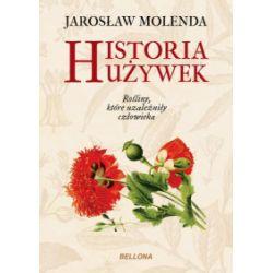 Historia używek. Rośliny, które uzależniły człowieka (oprawa miękka, 300 stron, rok wydania 2016) - Jarosław Molenda - Książka