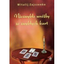 Niezwykłe wróżby ze zwykłych kart - Witalij Zajczenko - Książka