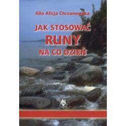 Jak stosować runy na co dzień - Alla Alicja Chrzanowska - Książka